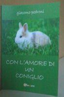 Con l'amore di un coniglio di Giacomo Pedroni