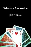 Due di cuore di Salvatore Ambrosino