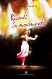 Ricordi in movimento di Barbara Panetta