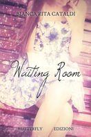 Waiting room di Bianca Rita Cataldi