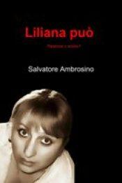 Liliana può di Salvatore Ambrosino