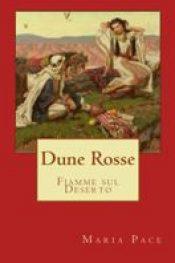 Dune Rosse – Fiamme sul deserto di Maria Pace