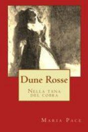 Dune Rosse – Nella tana del Cobra di Maria Pace