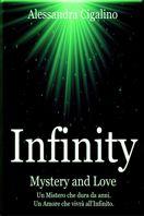 infinity - Mystery and Love di Alessandra Cigalino