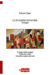 Le stagioni di Davide – Trilogia di Roberto Nigro