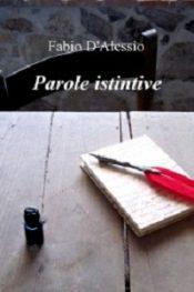 Parole Istintive di Fabio D'alessio