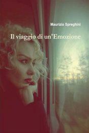 Il viaggio di un'Emozione di Maurizio Spreghini