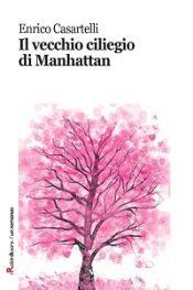 Il vecchio ciliegio di Manhattan di Enrico Casartelli