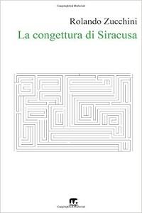 La Congettura di Siracusa di Rolando Zucchini