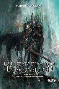 La foresta di Sandor - Dragonblood di Marzio Favognano
