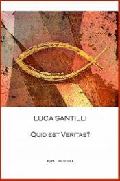 Quid Est Veritas? Poema sulla vita di Gesù di Luca Santilli