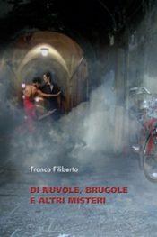 Di nuvole, brugole e altri misteri di Franco Filiberto