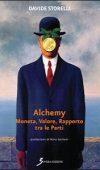 Alchemy – Moneta, Valore, Rapporto tra le Parti di Davide Storelli