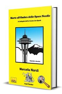 Morte all'Ombra dello Space Needle di Marcella Nardi