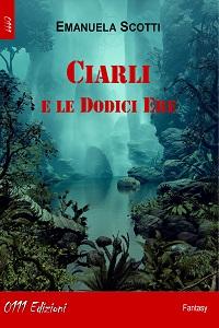 Ciarli e le dodici ere di Emanuela Scotti