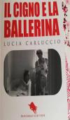 Il cigno e la ballerina di Lucia Carluccio