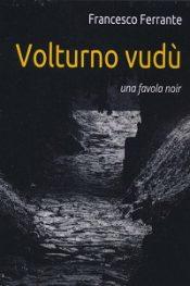 Volturno vudù di Francesco Ferrante