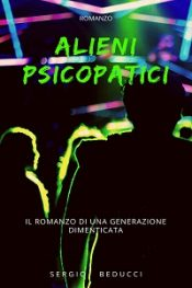 Alieni psicopatici di Sergio Beducci