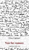 Non far rumore di Elisa Capitani