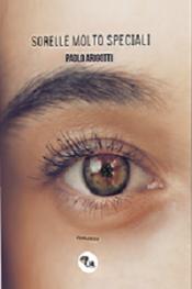 Sorelle molto speciali di Paolo Arigotti