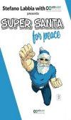 Super Santa for Peace di Stefano Labbia