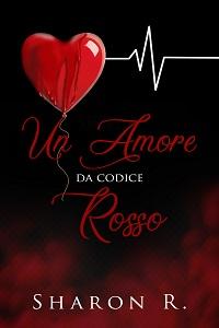 Un Amore da Codice rosso di Sharon R.