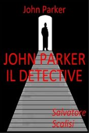 John Parker il detective di Salvatore Scalisi