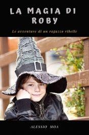 La magia di Roby di Alessio Moa