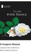 La mia rosa bianca di Suajens Miazzo