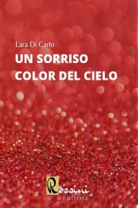 Un sorriso color del cielo di Lara Di Carlo