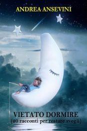 Vietato Dormire di Andrea Ansevini