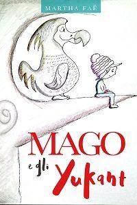 Mago e gli Yukant di Martha Fae