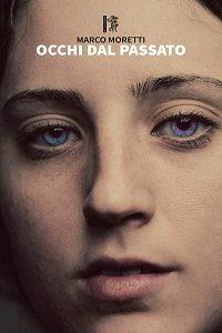 Occhi dal Passato di marco Moretti