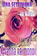 Una settimana in rosa di Arianna Raimondi