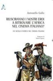 Riusciranno i nostri eroi a ritrovare l'Africa nel cinema italiano?