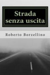 Strada senza uscita di Roberto Borzellino
