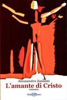 L'Amante di Cristo di Alessandro Zannini