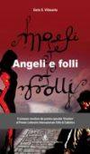 Angeli e Folli di Dario Stefano Villasanta