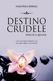 Destino Crudele di Massimiliano Bellezza