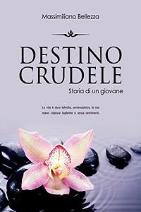 Destino Crudele di Massimiliano Bellezza