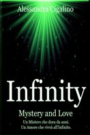 infinity - Mystery and Love di Alessandra Cigalino