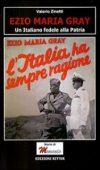 Ezio Maria Gray. Un Italiano fedele alla Patria di Valerio Zinetti