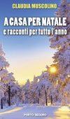 A casa per Natale e racconti per tutto l'anno di Claudia Muscolino