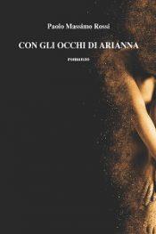 Con gli occhi di Arianna di Paolo Massimo Rossi