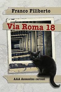 Via Roma 18. AAA Assassino cercasi di Franco Filiberto
