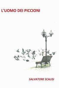 L'uomo dei piccioni di Salvatore Scalisi