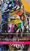 L'amore prima di Facebook, il viaggio nel passato di Gabriella Pappada