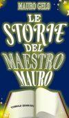 Le storie del maestro Mauro di Mauro Gelo