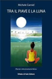 Tra il Piave e la luna di Michele Carniel