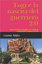 Togi e la nascita del guerriero 2.0 di Leone Alato